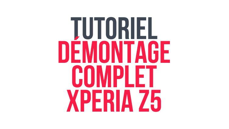 tutoriel_demontage_complet_sony_xperia_z5_header