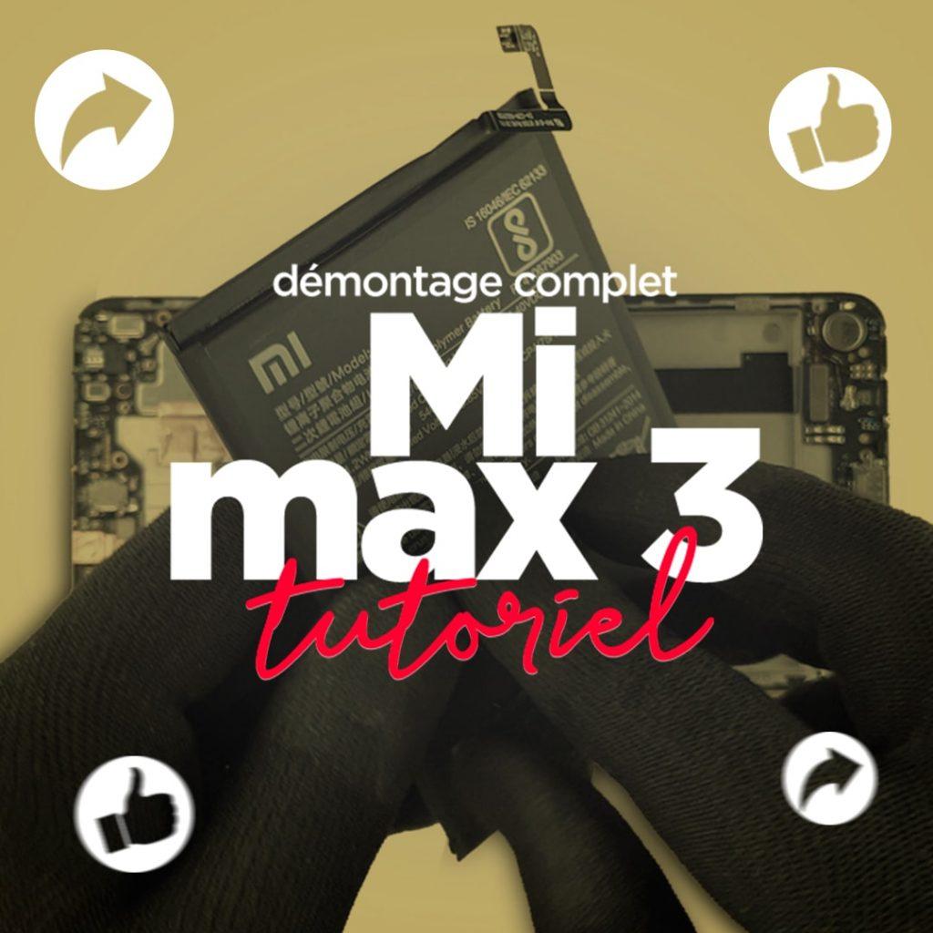Démontage complet du Mi Max 3